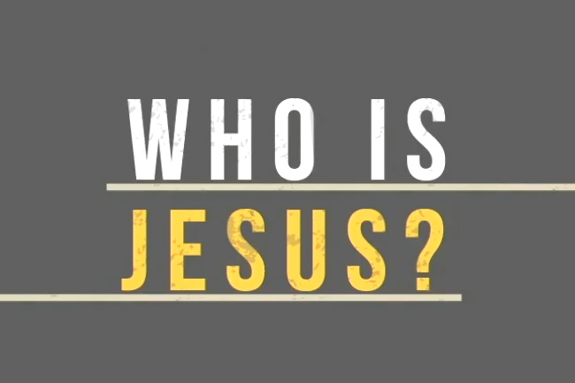 Who Is Jesus? Part 1