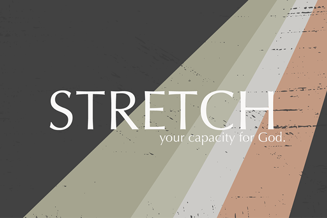 Stretch – Reach Beyond Yourself