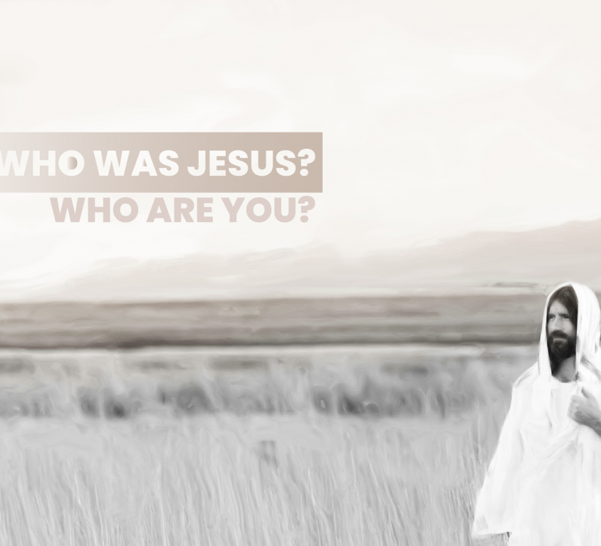 Who was Jesus? Who are you?